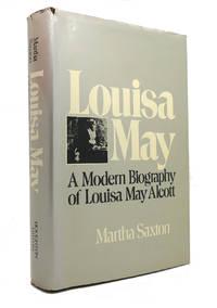 LOUISA MAY A Modern Biography of Louisa May Alcott