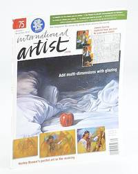 International Artist Magazine - The Magazine for Artists By Artists From Around the World, October / November (Oct. / Nov.) 2010, #75 - Add Multi-Dimensions with Glazing
