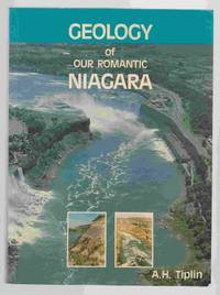 Geology of Our Romantic Niagara A Geological History of the River and the  Falls