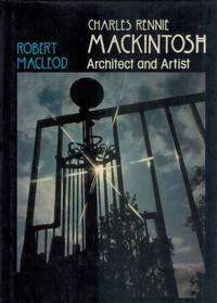 CHARLES RENNIE MACKINTOSH : ARCHITECT