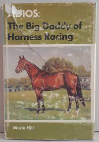 image of Adios: The Big Daddy of Harness Racing