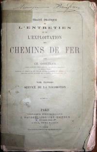 Traité pratique de l'entretien et de l'exploitation des chemins de fer. Tome troisième : Service de la locomotion.