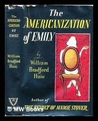The Americanization of Emily : a novel