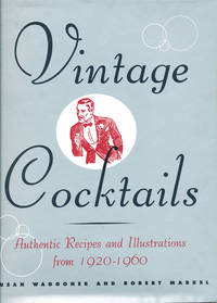 Vintage Cocktails Authentic Recipes and Illustrations from 1920 - 1960