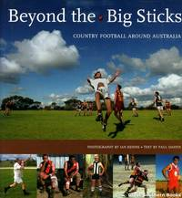 Beyond the Big Sticks: Country Football Around Australia
