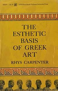 image of The esthetic basis of Greek art of the fifth and fourth centuries B.C (Midland books)