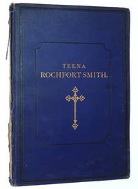 Teena Rochfort-Smith: A Memoir with Three Woodbury-Types of Her, One Each of Robert Browning and F.J. Furnivall and Memorial Lines by Mary Grace Walker