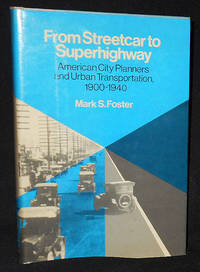 image of From Streetcar to Superhighway: American City Planners and Urban Transportation, 1900-1940