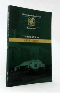 image of Mount Barker High School Centenary The First 100 Years 1908-2008