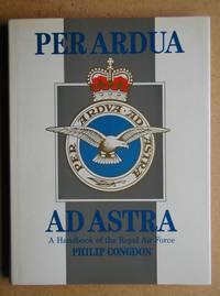 Per Ardua Ad Astra: A Handbook of the Royal Air Force.