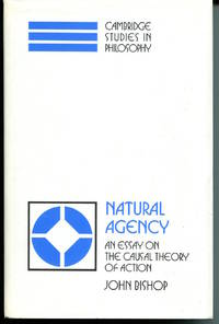 Natural Agency. an Essay on the Causal Theory of Action.