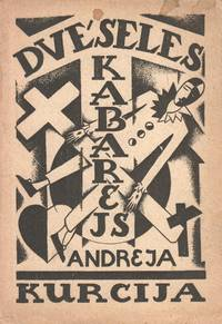 Andreja Kurcija Dvēseles kabarejs: dzejas [Andrej Kurcij's soul cabaret: poems]