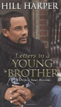 image of Letters to a Young Brother: Manifest Your Destiny