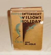 Superintendent Wilson's Holiday