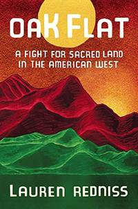 Oak Flat: Fight for Sacred Land in the American West: A Fight for Sacred Land in the American West