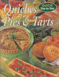 quiches pies tarts quick step by step by roslyn anderson food editor 2000. Black Bedroom Furniture Sets. Home Design Ideas