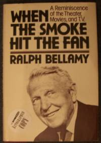 When the Smoke Hit the Fan by  Ralph Bellamy - Signed First Edition - 1979 - from Defunct Books (SKU: 036418)