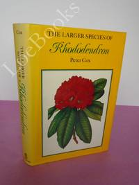 The Larger Species of Rhododendron