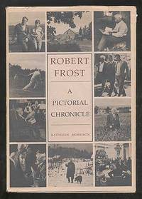 Robert Frost: A Pictorial Chronicle