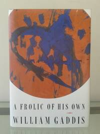 A Frolic of His Own by William Gaddis - First Edition - 1994 - from MDS Books and Biblio.com