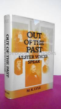 OUT OF THE PAST: ULSTER VOICES SPEAK [Signed]