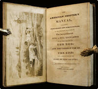 The American shooter's manual, comprising such plain and simple rules, as are necessary to introduce the inexperienced into a full knowledge of all that relates to the dog, and the correct use of a gun; also a description of the game of this country.