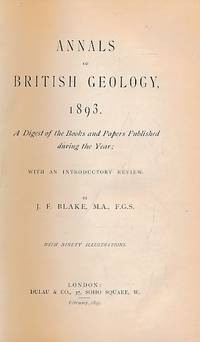 Annals of British Geology, 1893 by  J F Blake - First Edition - 1895 - from Barter Books Ltd and Biblio.com