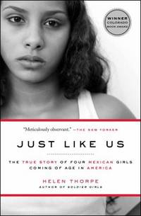 Just Like Us : The True Story of Four Mexican Girls Coming of Age in America