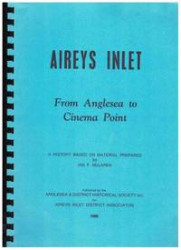 AIREYS INLET FROM ANGELSEA TO CINEMA POINT A History Based on Material by  Ian McLaren
