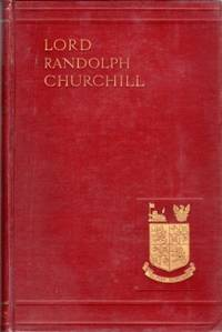 LORD RANDOLPH CHURCHILL; 2 Volumes