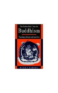 An Introduction to Buddhism: Teachings, History and Practices (Introduction to Religion) by  Peter Harvey - Paperback - from World of Books Ltd and Biblio.com
