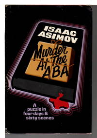 image of MURDER AT THE ABA: A Puzzle in Four Days and Sixty Scenes.