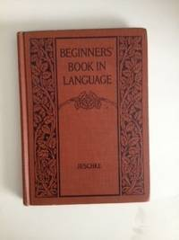 Beginners' Book In Language  A Book For The Third Grade