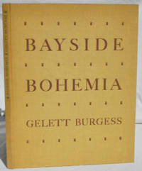 Bayside Bohemia: Fin de Siecle San Francisco & its Little Magazines. Introduction by James D....