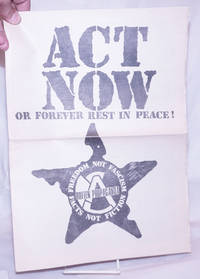 Act now or forever rest in peace!