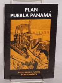 image of Plan Puebla Panamá: Batalla por el futuro de Mesoamerica