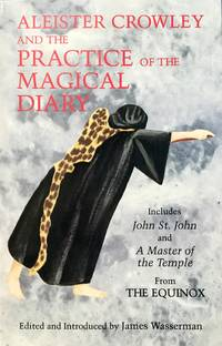 ALEISTER CROWLEY and the PRACTICE of the MAGICAL DIARY (tpb. 1st.)