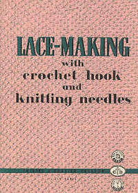Lace-Making with Crochet Hook and Knitting Needles
