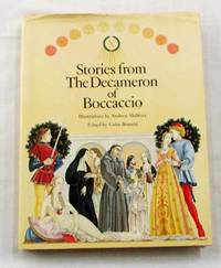 Stories from The Decameron of Boccaccio Stories told during ten days by ten young people who left Florence to save themselves from the great plague which struck their city in 1348