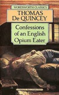 Confessions of an English Opium Eater (Wordsworth Classics) (Wordsworth Classics)