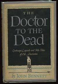 image of The Doctor To The Dead- Grotesque legends and folk tales of old Charleston