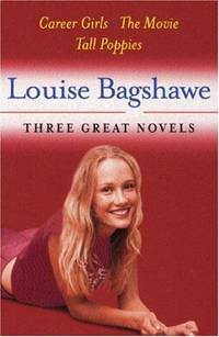 Louise Bagshawe: Three Great Novels: Career Girls, The Movie, Tall Poppies