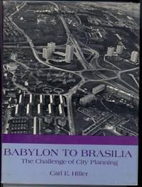 BABYLON TO BRASILIA. The Challenge of City Planning.