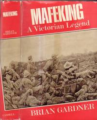 Mafeking:  A Victorian Legend  (re: Colonel R. S. S. Baden-Powell & The Boer Wars & May 18 1900)