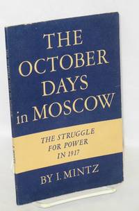 image of The October Days in Moscow: The Struggle for Power in 1917