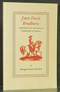 Juan Davis Bradburn: A Reappraisal of the Mexican Commander of Anahuac