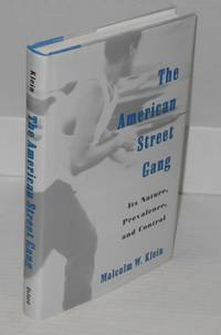 The American street gang; its nature, prevalence, and control