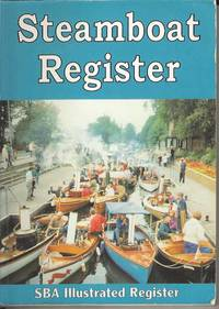 Steamboat Register.  An Illustrated Register of surviving steam vessels in the British Isles plus Steamboats owned by SBA members in other Countries