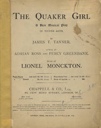 The Quaker Girl A New Musical Play in Three Acts. By James T. Tanner. Lyrics by Adrian Ross and...