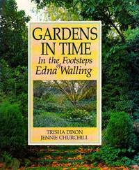 Gardens in Time: In the Footsteps of Edna Walling by Churchill, Jennie
